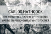 Carlos Hathcock: The Forgotten History of the Iconic Marine Sniper Known as White Feather